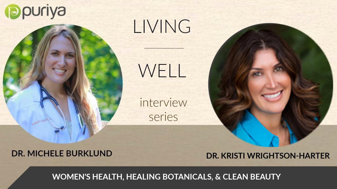 DR. MICHELE BURKLUND AND DR. KRISTI WRIGHTSON HARTER TALK BOTANICAL MEDICINE