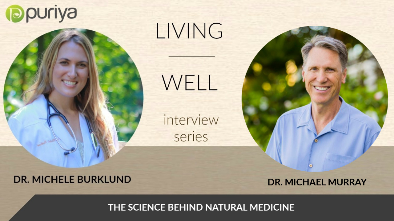DR. MICHAEL MURRAY AND DR. MICHELE BURKLUND DISCUSS NATURAL HEALING