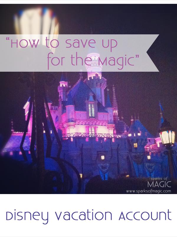 HowToSaveUpForTheMagic-DisneyVacationAccount-SparksofMagic.jpg