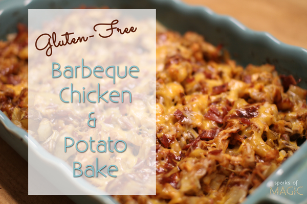Gluten Free BBQ Chicken Bake - Sparks of Magic.jpg