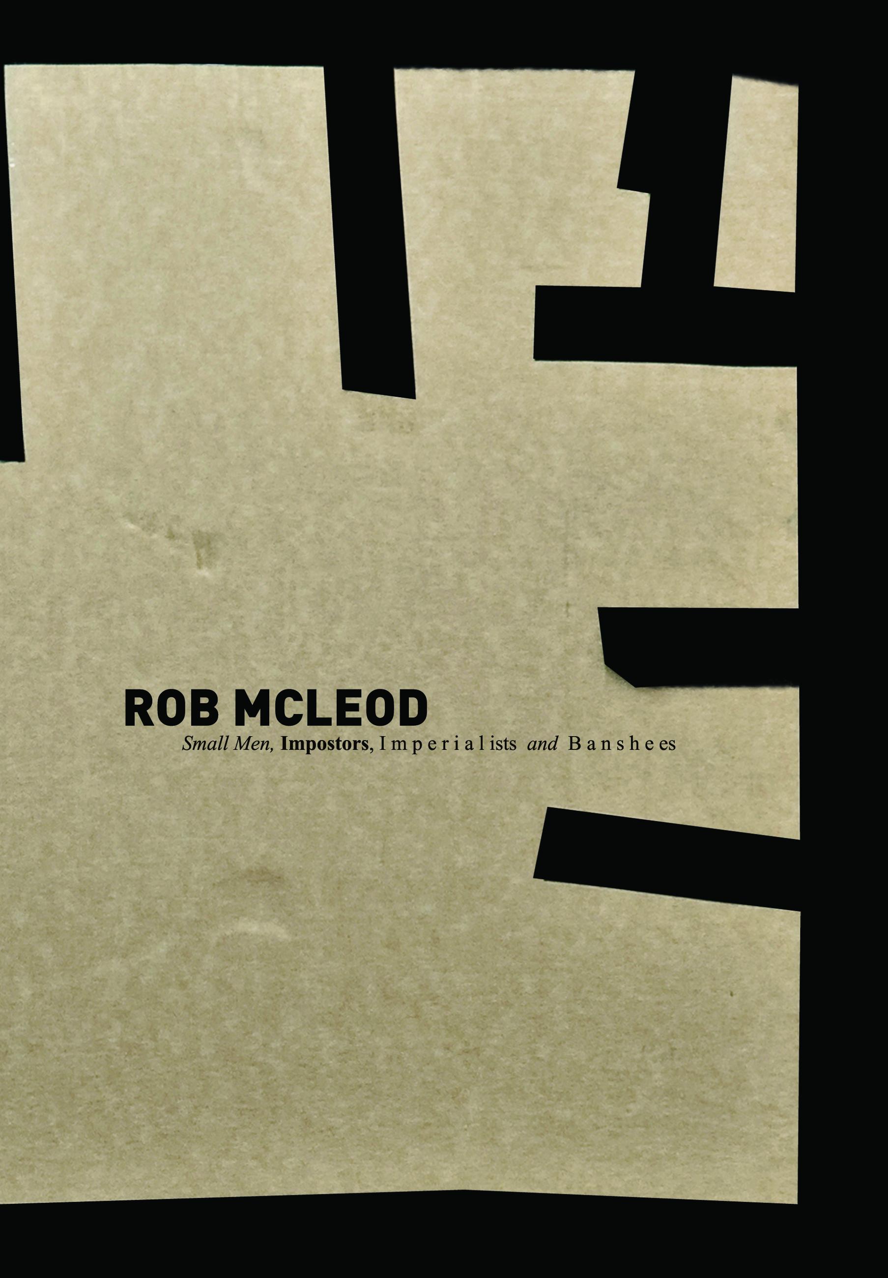 Robert McLeod, Small Men, Impostors, Imperialists and Banshees