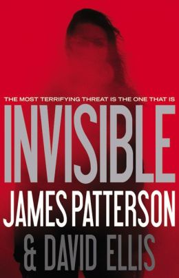 Invisible by James Patterson and David Ellis.JPG