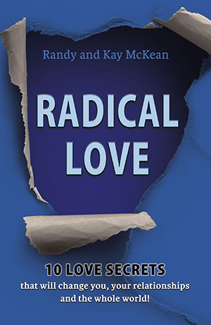 """Radical Love,"" by Randy and Kay McKean, is available through  www.ipibooks.com"
