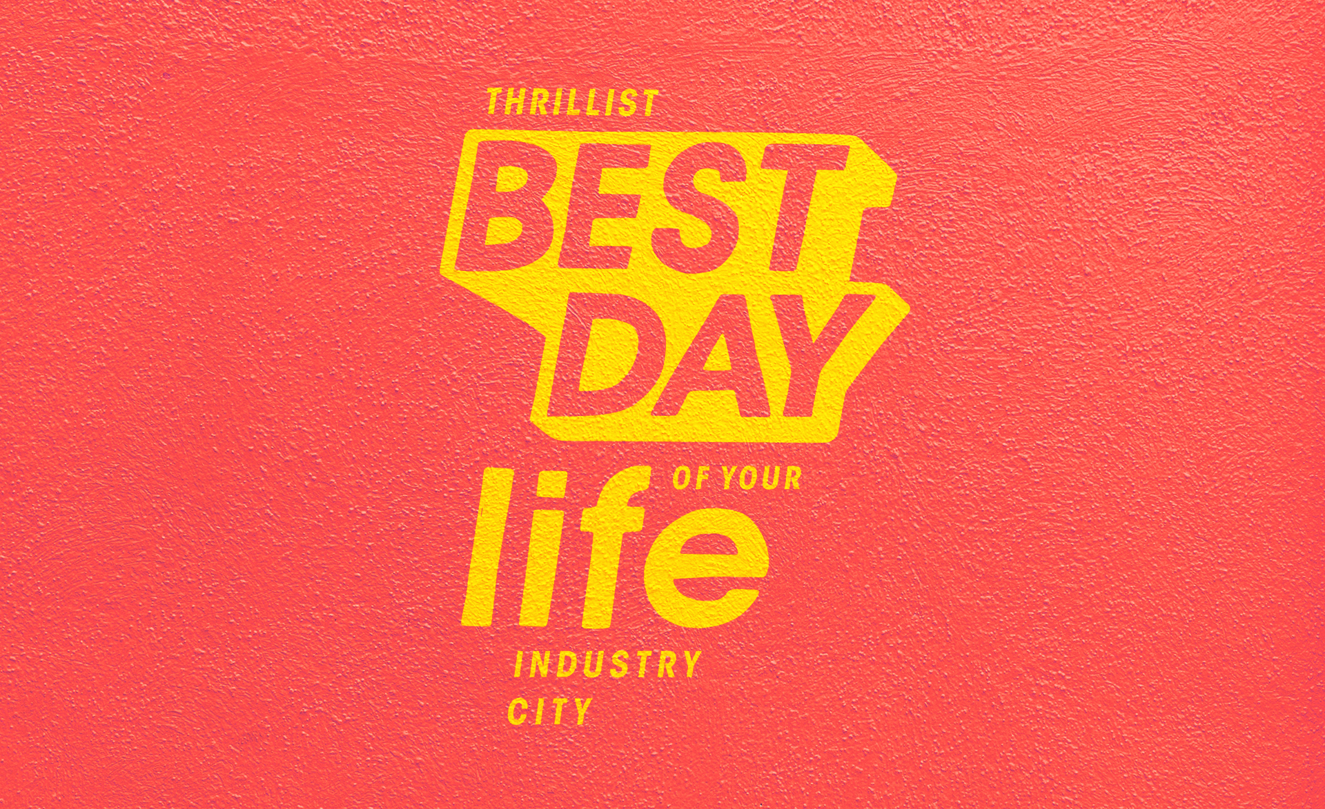 best day of your life -