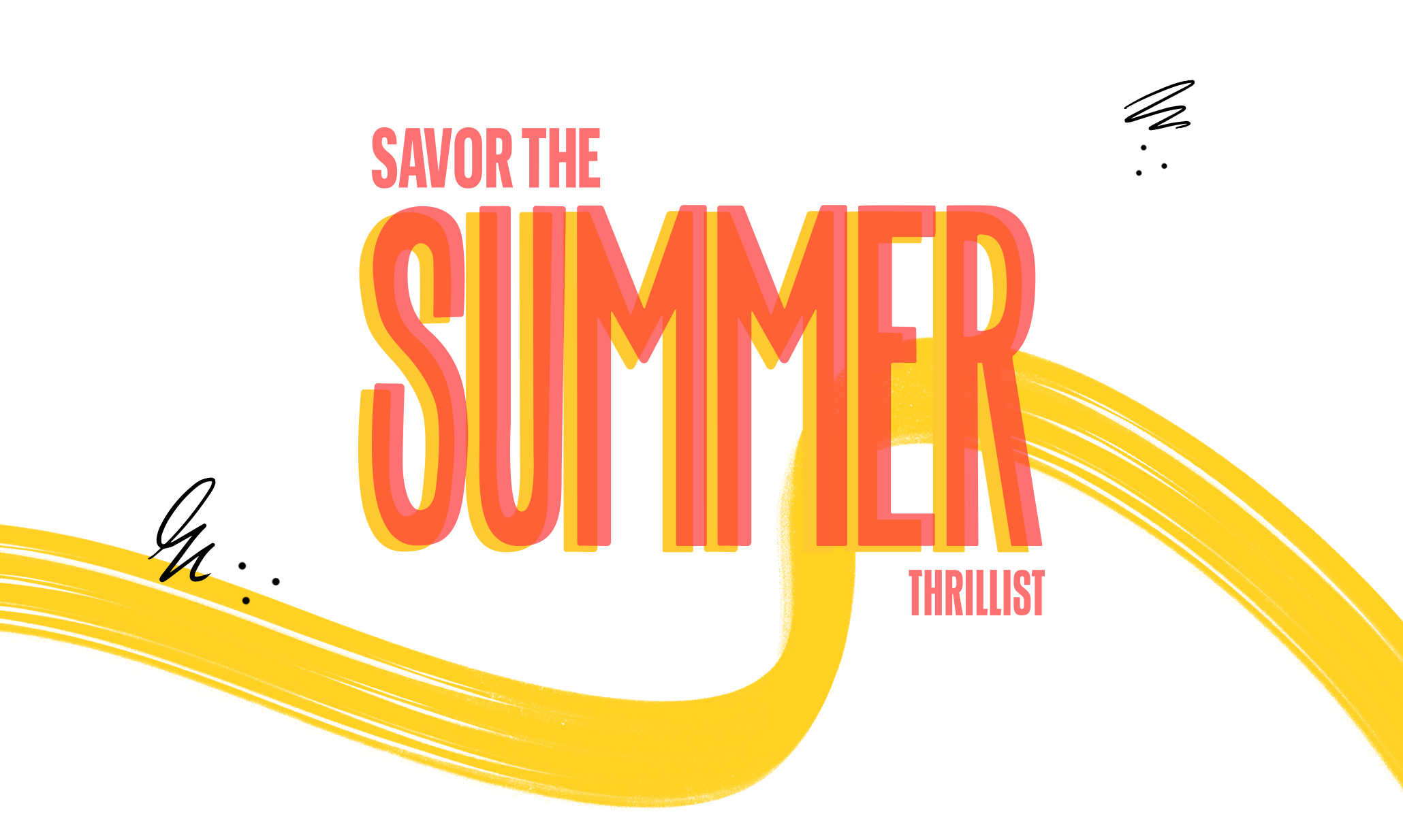 THRILLIST PRESENTS: SAVOR THE SUMMER -