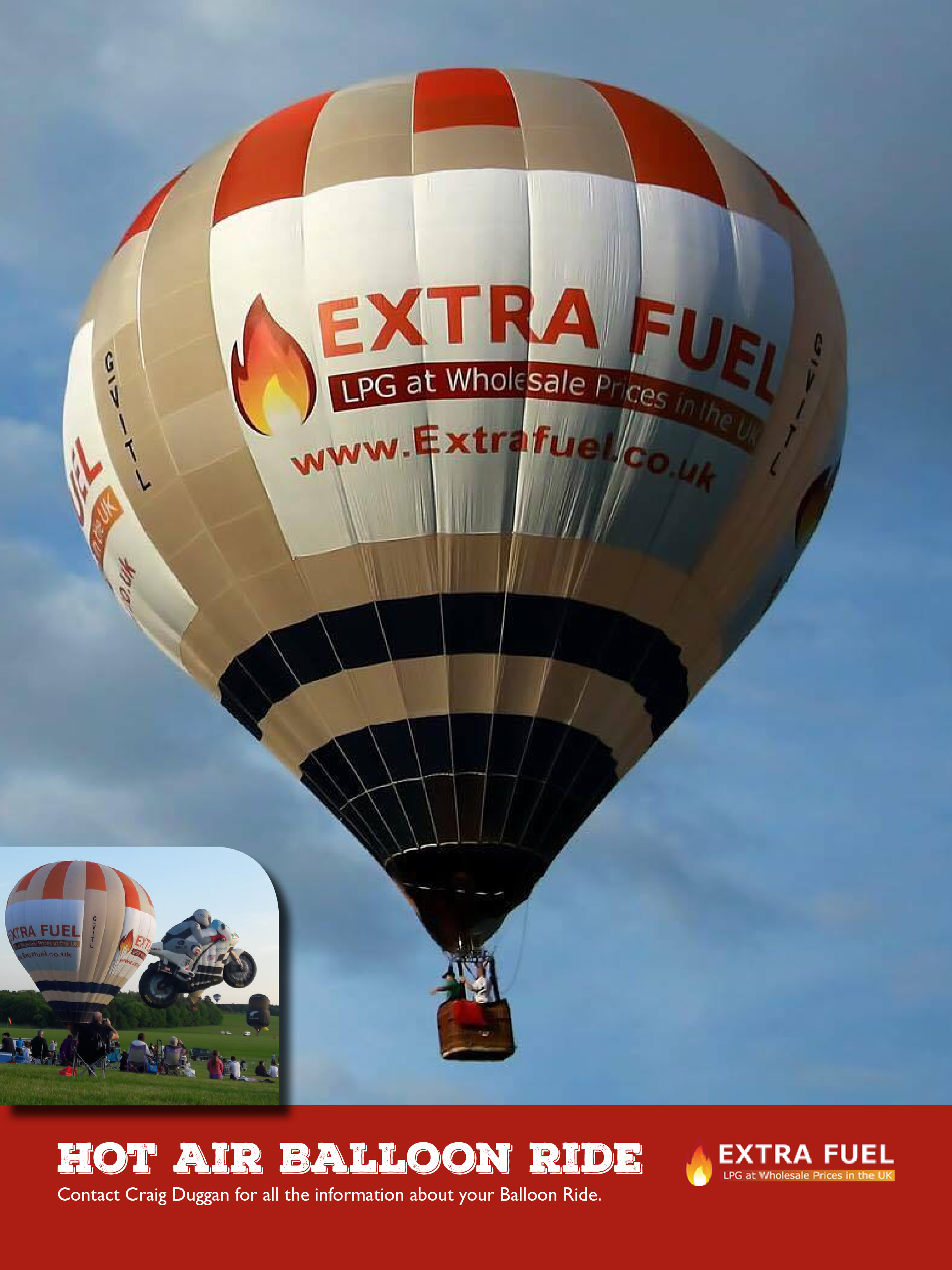 LOT 4   A hot air balloon ride A fabulous flight across North Yorkshire with the Extra Fuel Hot air balloon Team  Prize donated by Extra Fuel Hot air balloon team   Current Bid £200