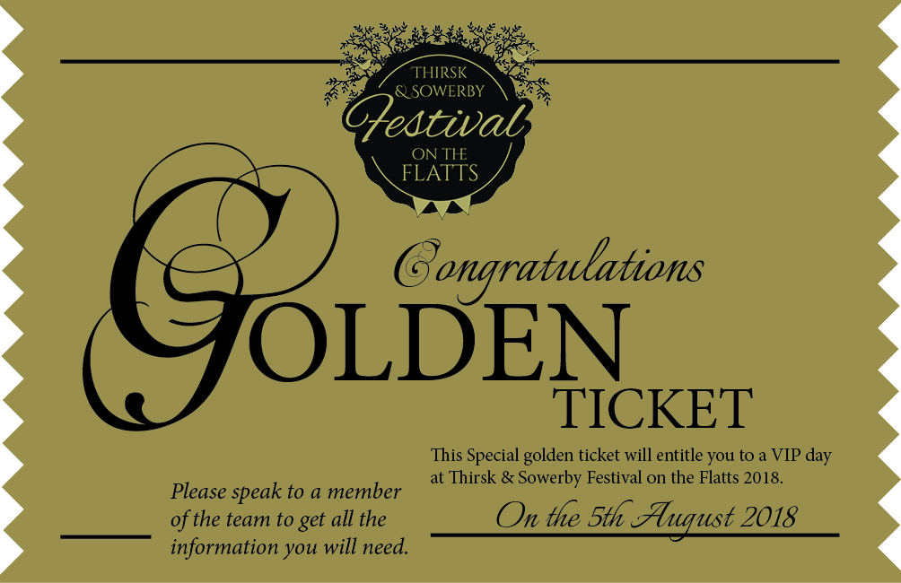 LOT 5   A golden ticket for Thirsk festival Your golden ticket will give you free access to many of the rides and attractions at this fabulous event and includes a £10 food voucher and much more. Prize donated by Thirsk festival committee   Current Bid £24
