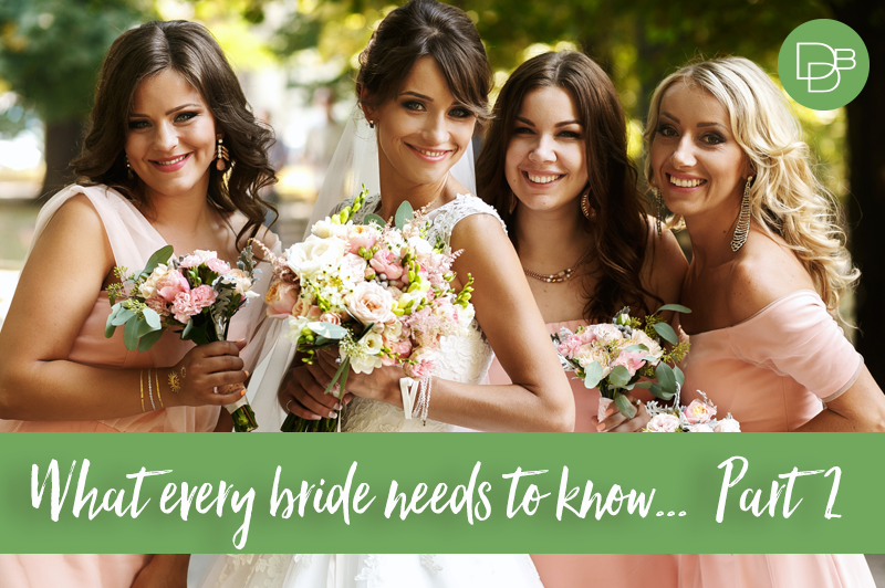 What every bride needs to know... Part 2