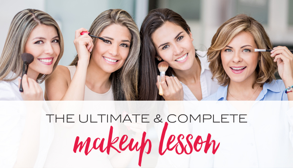 The Ultimate & Complete Makeup Lesson