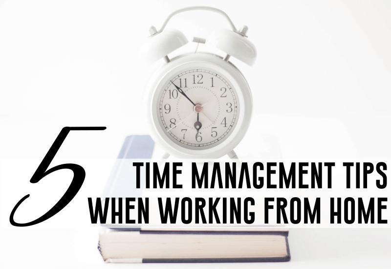 5_time_management_tips_work_home_entrepreneur_business_owner.png