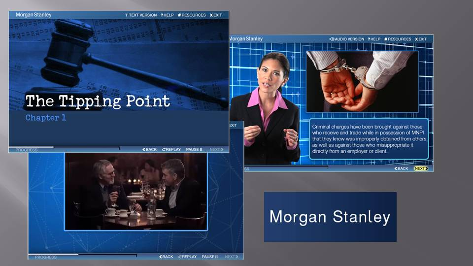 """2013 Compliance Training """"The Tipping Point""""-  walks the learners through a story of a trader that went wrong."""