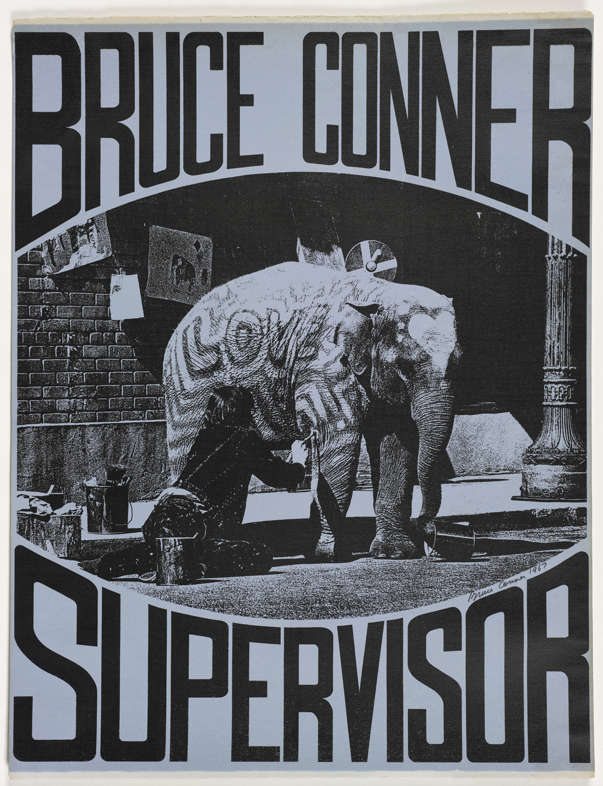 Dagny Janss and Bruce Conner  BRUCE CONNER for SUPERVISOR , 1967 Two color screen print Collection San Francisco Museum of Modern Art, Gift of Michael Kohn, ©Conner Family Trust, San Francisco / Artists Rights Society (ARS), New York