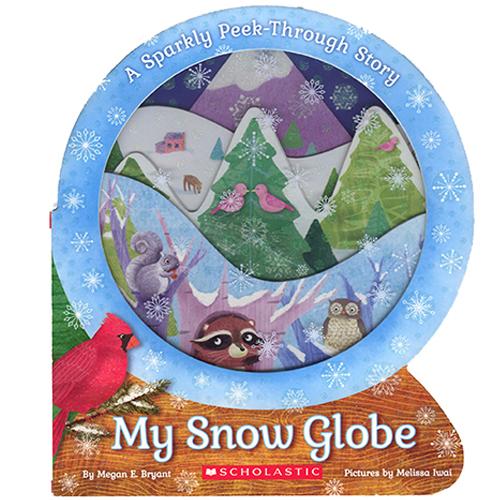 My Snow Globe by Megan Bryant Illustrated by Melissa Iwai 2016