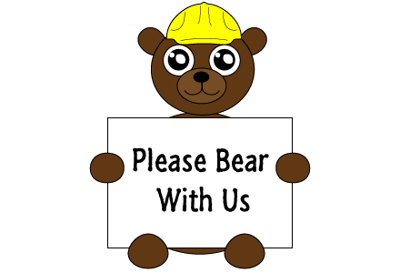 please-bear-with-us.png