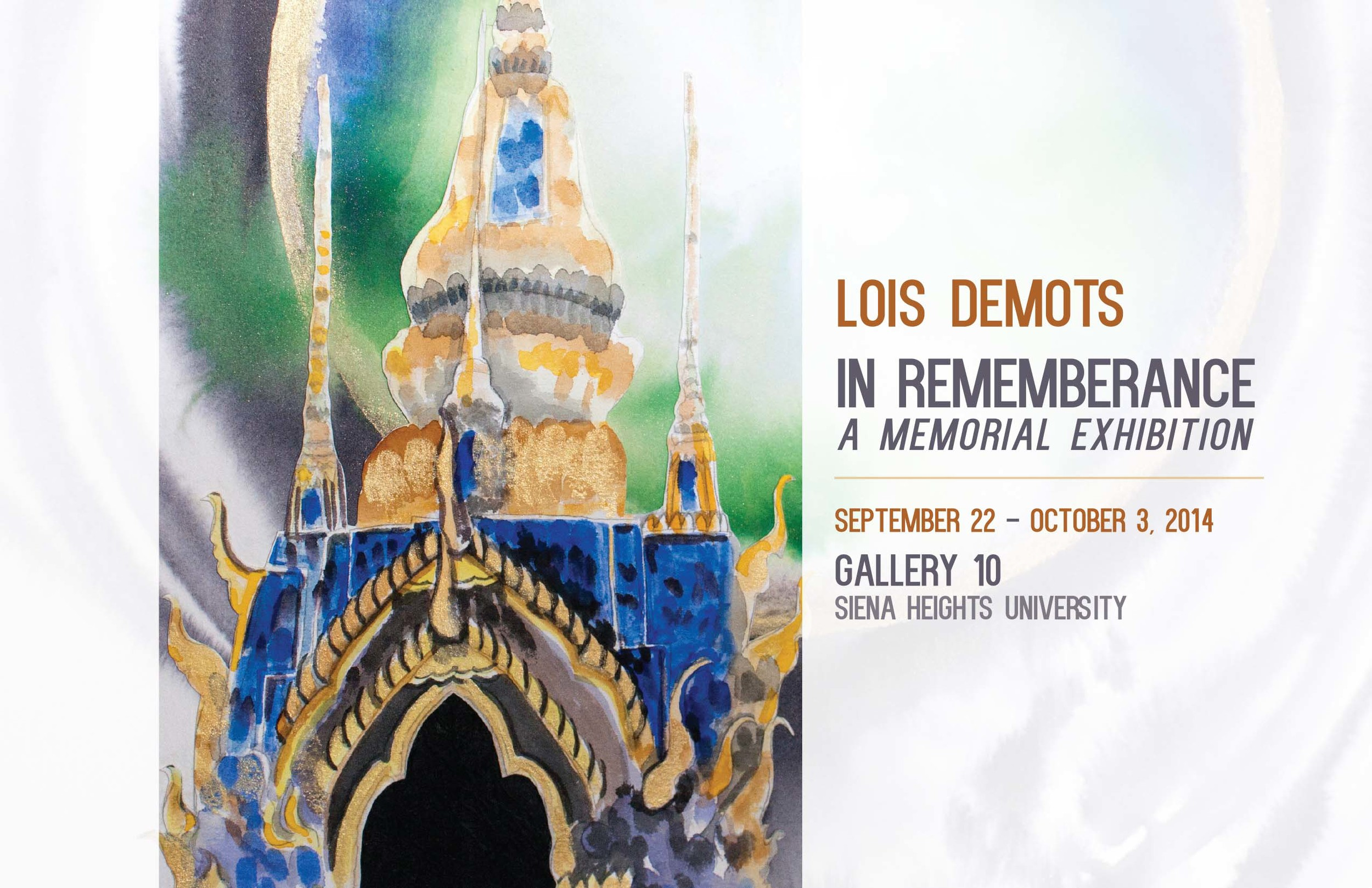 Lois DeMots, In Remembrance, A Memorial Exhibition, September 22 to October 3, 2014, in Gallery Ten, Studio Angelico, Siena Heights University, curated by SHU Art History major Kate Dombrowski.