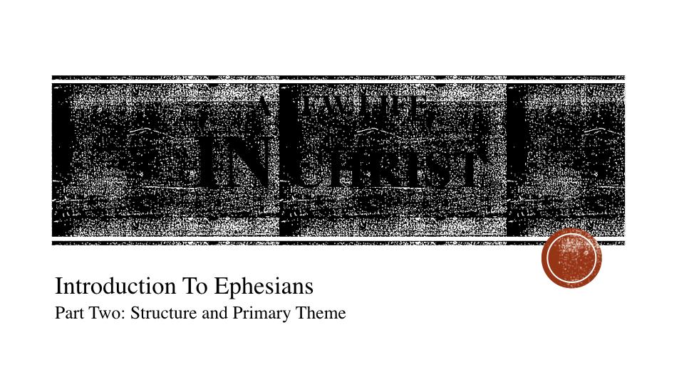 Sermon #7. Calvary Bible Church. 2.4.18 Intro to Ephesians. part 2.001.jpeg