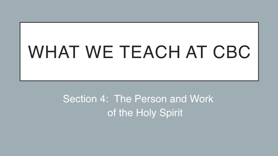 Sermon #29. CBC. 4.15.18 PM. Doctrinal Statement. Holy Spirit cont'd. projection.001.jpeg