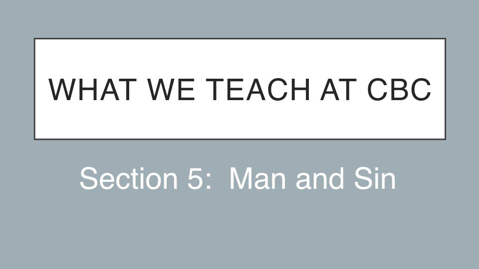 Sermon #31. CBC. 4.22.18 PM. Doctrinal Statement. Man & Sin. projection.001.jpeg
