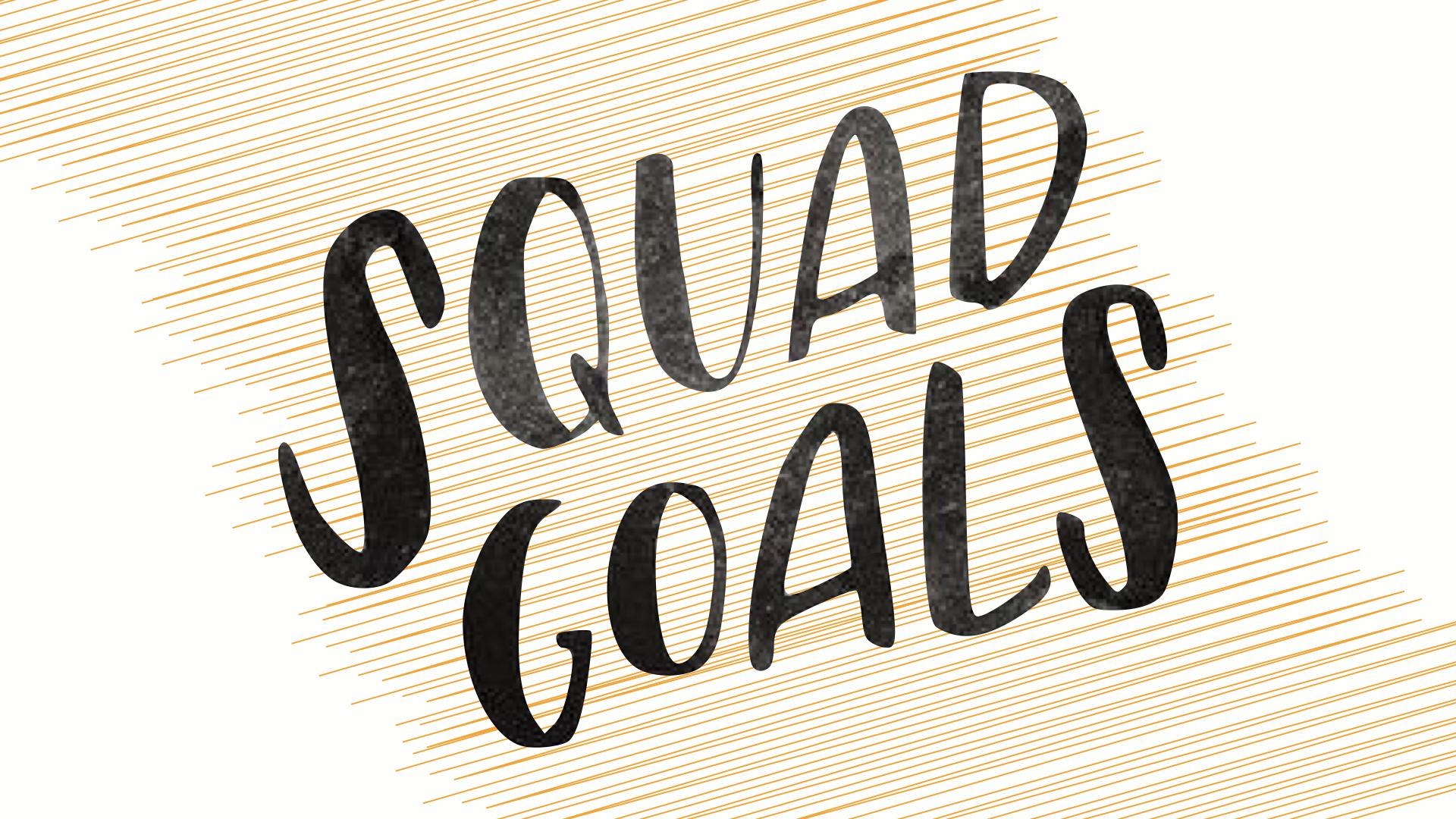 W1 Squad Goals - Presentation.001.jpeg