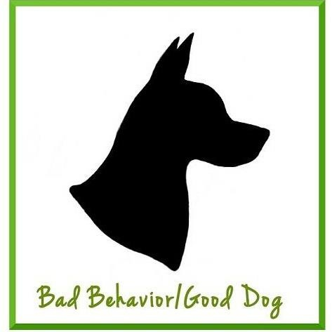 Bad Behavior/Good Dog