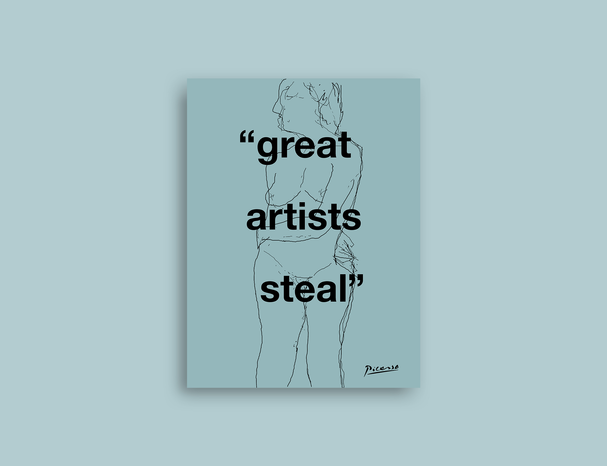 %22Great Artists Steal%22 (Pablo Picasso) NEW MOCK UP.jpg