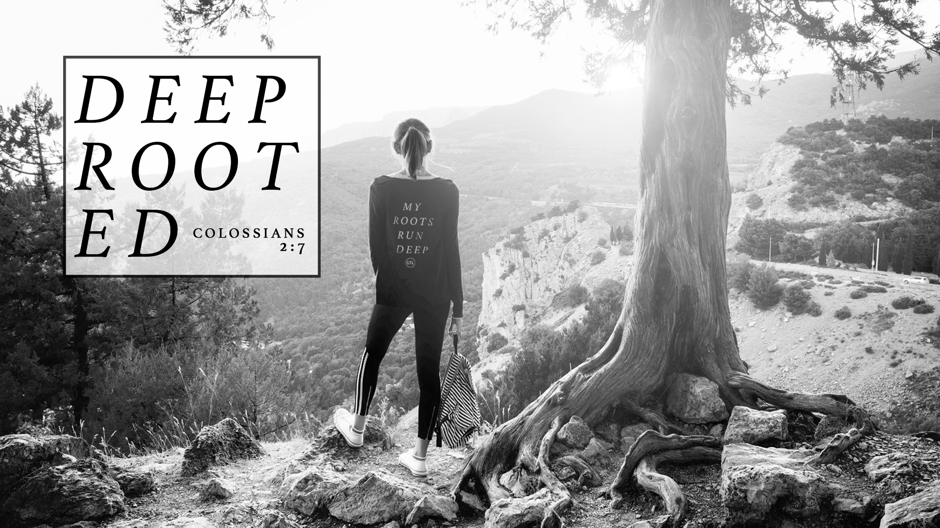 DEEP ROOTED -
