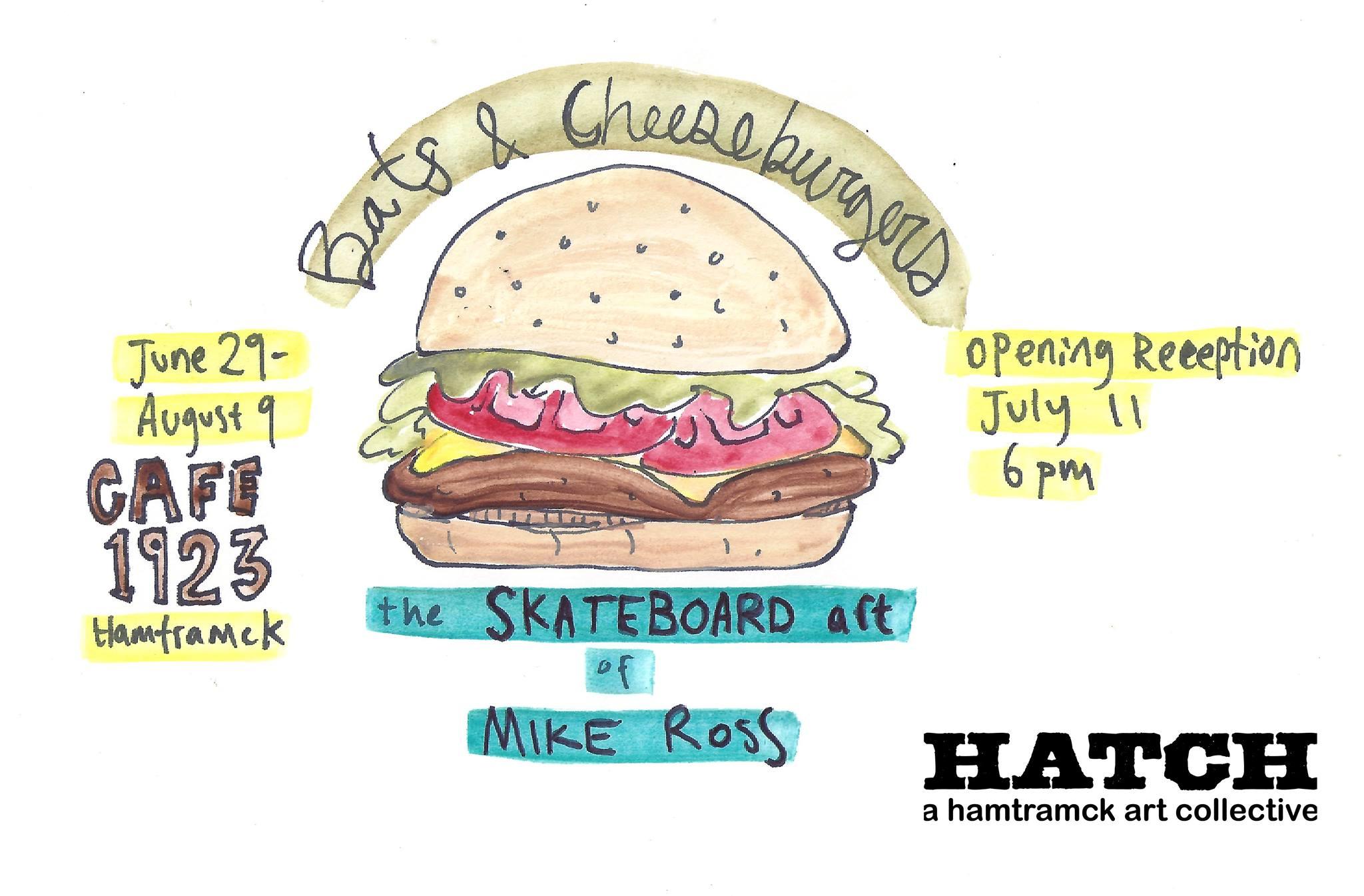 Bats & Cheeseburgers: the Skateboard Art of Mike Ross, June 29-August 9, 2014