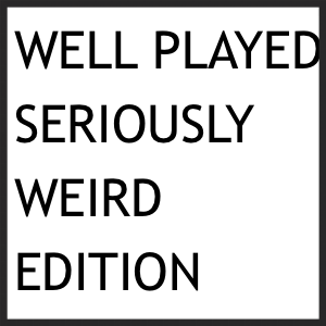 (2014)   I am guest editing the current issue of Well Played Journal , published by ETC Press. This issue is inspired by the Incredibly Strange volumes and asks for critical perspectives of the weird of gaming as well as readings and post-play narratives of weird game texts.    Publication is expected in Autumn 2014.