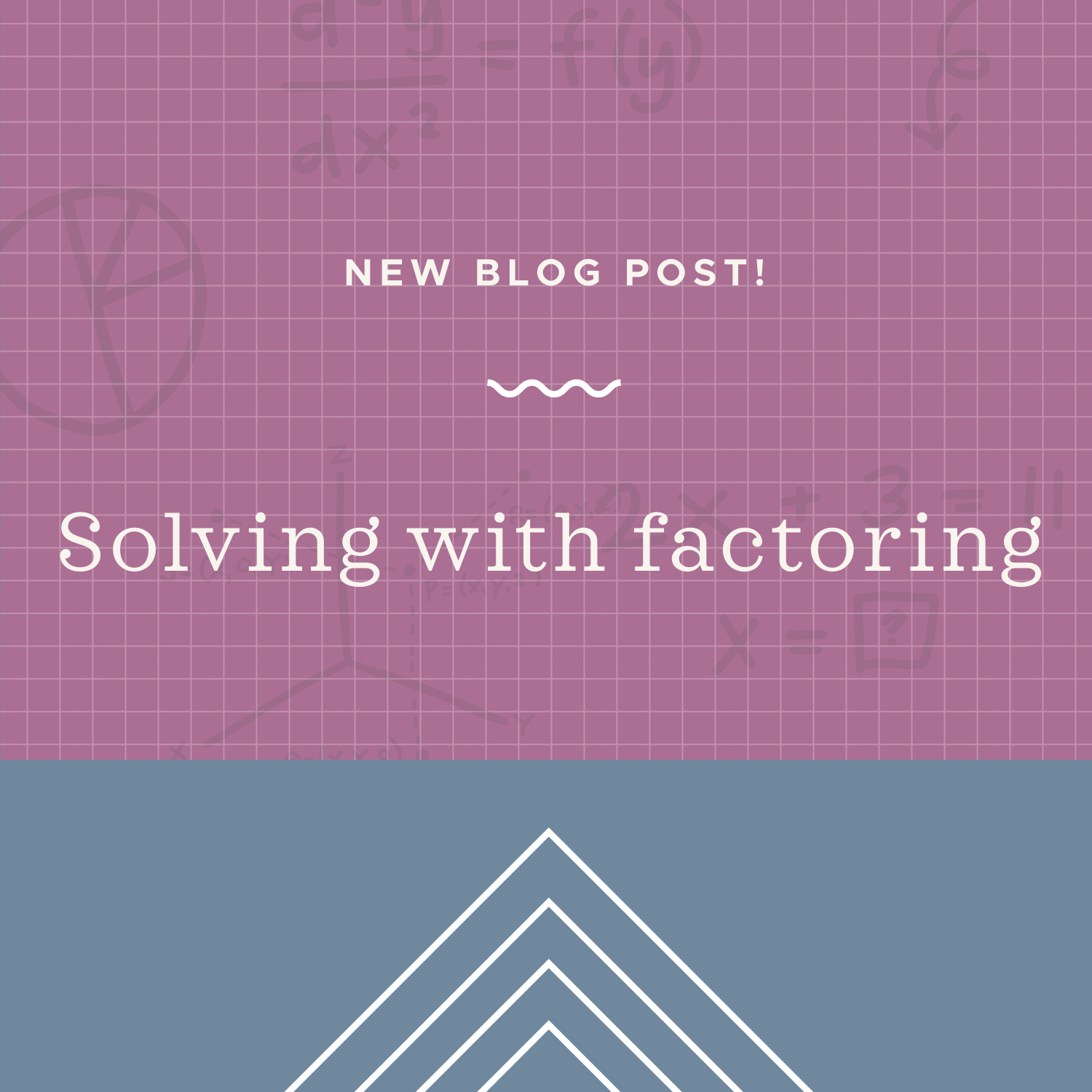 Solving with factoring.jpeg