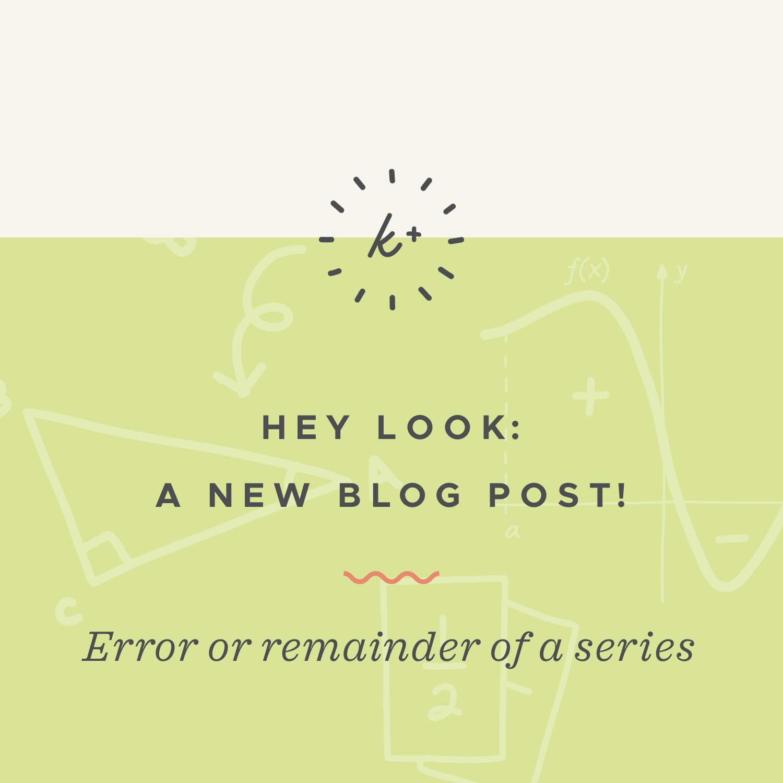 Error or remainder of a series blog post.jpeg