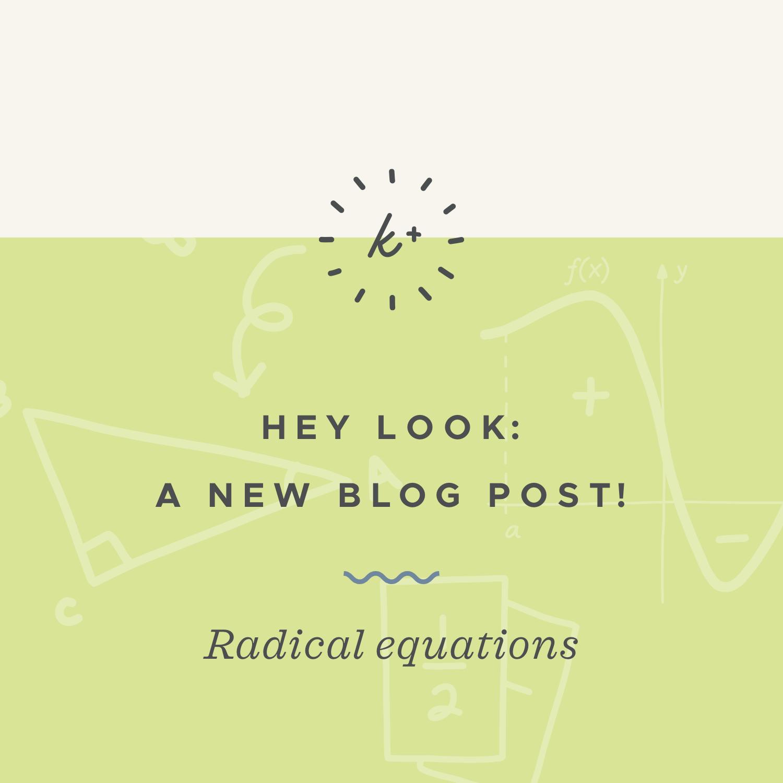 Radical equations blog post.jpeg