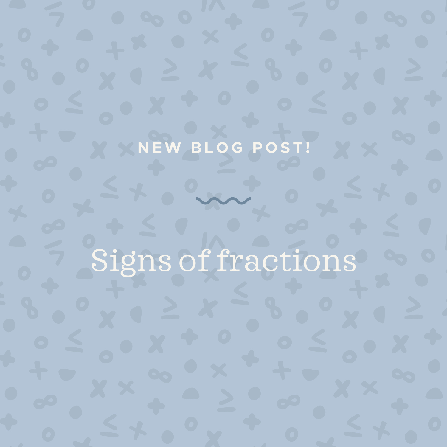 Signs of fractions blog post.jpeg