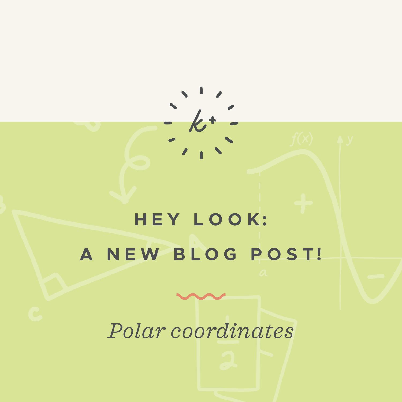 Polar coordinates blog post.jpeg