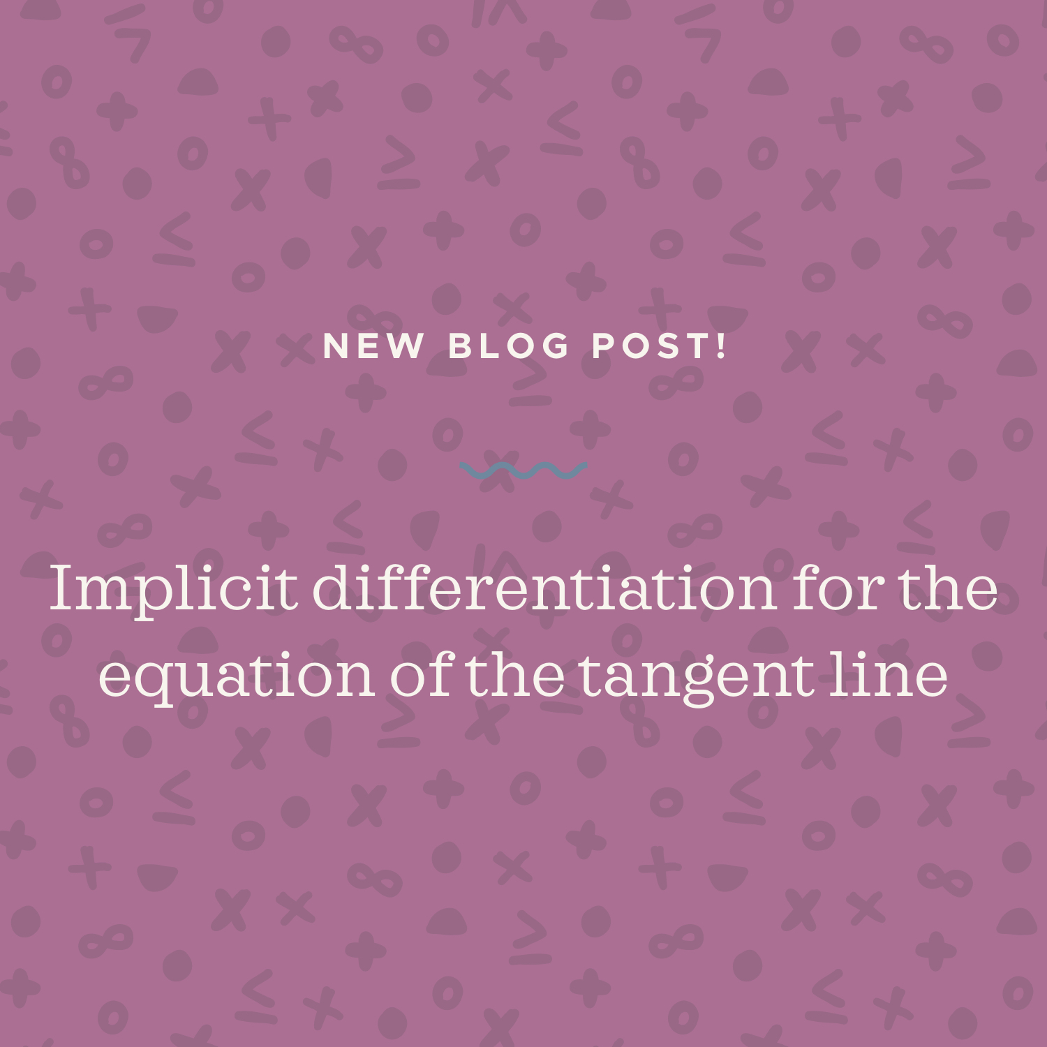 Implicit differentiation for the equation of the tangent line blog post.jpeg