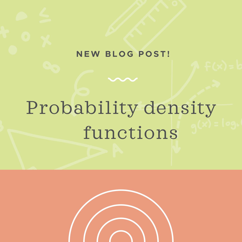 Probability density functions blog post.jpeg