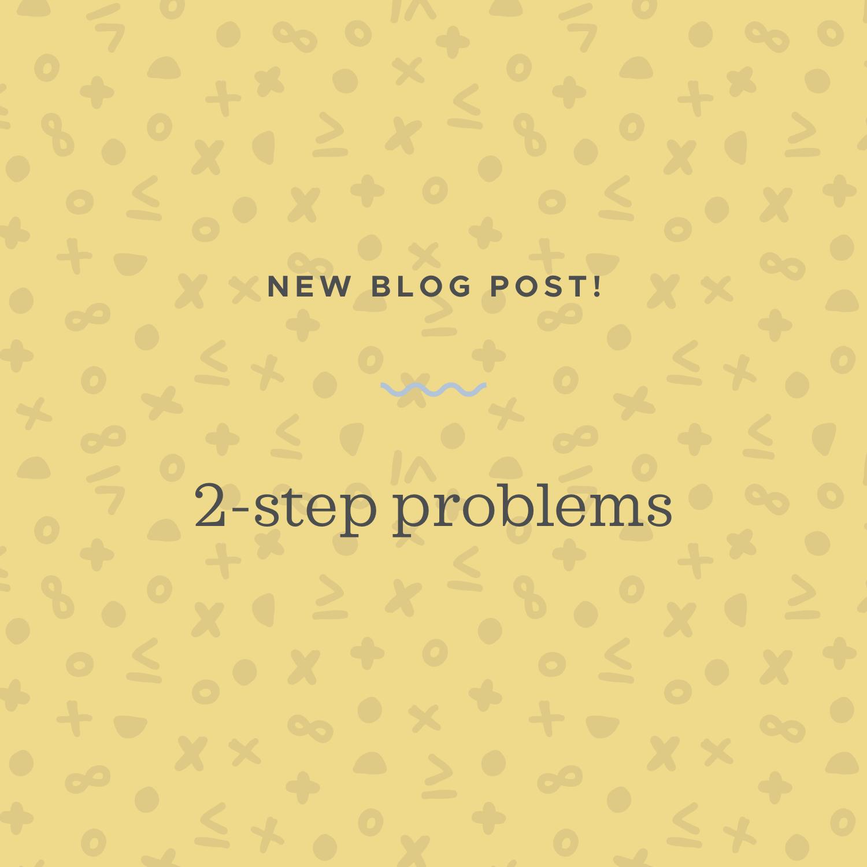 2-step problems blog post.jpeg