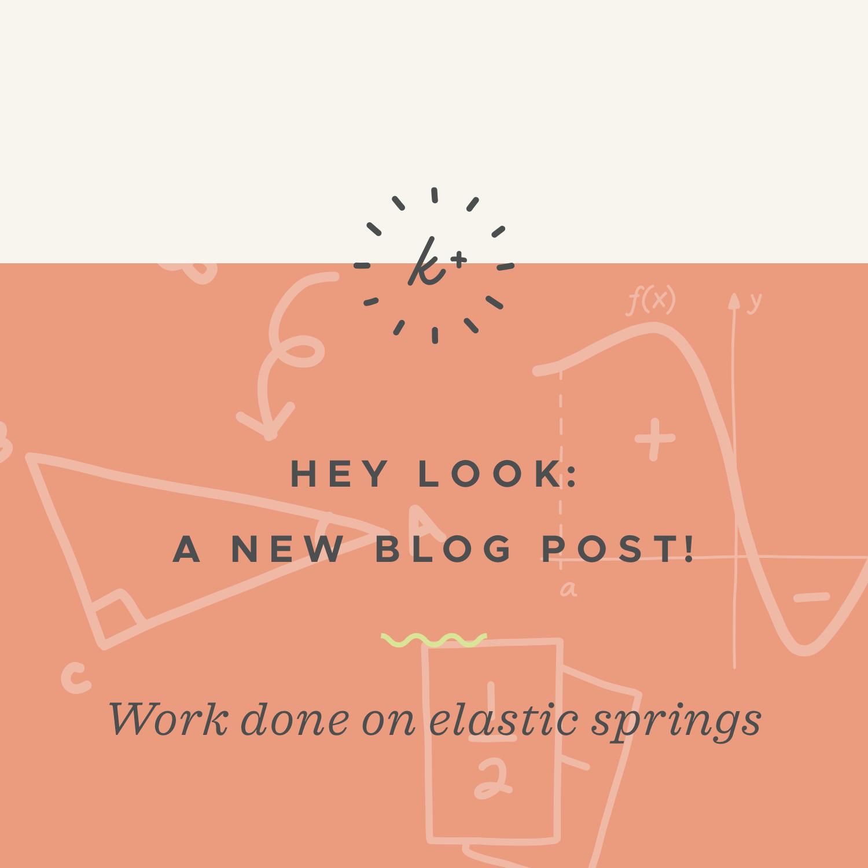Work done on elastic springs blog post.jpeg