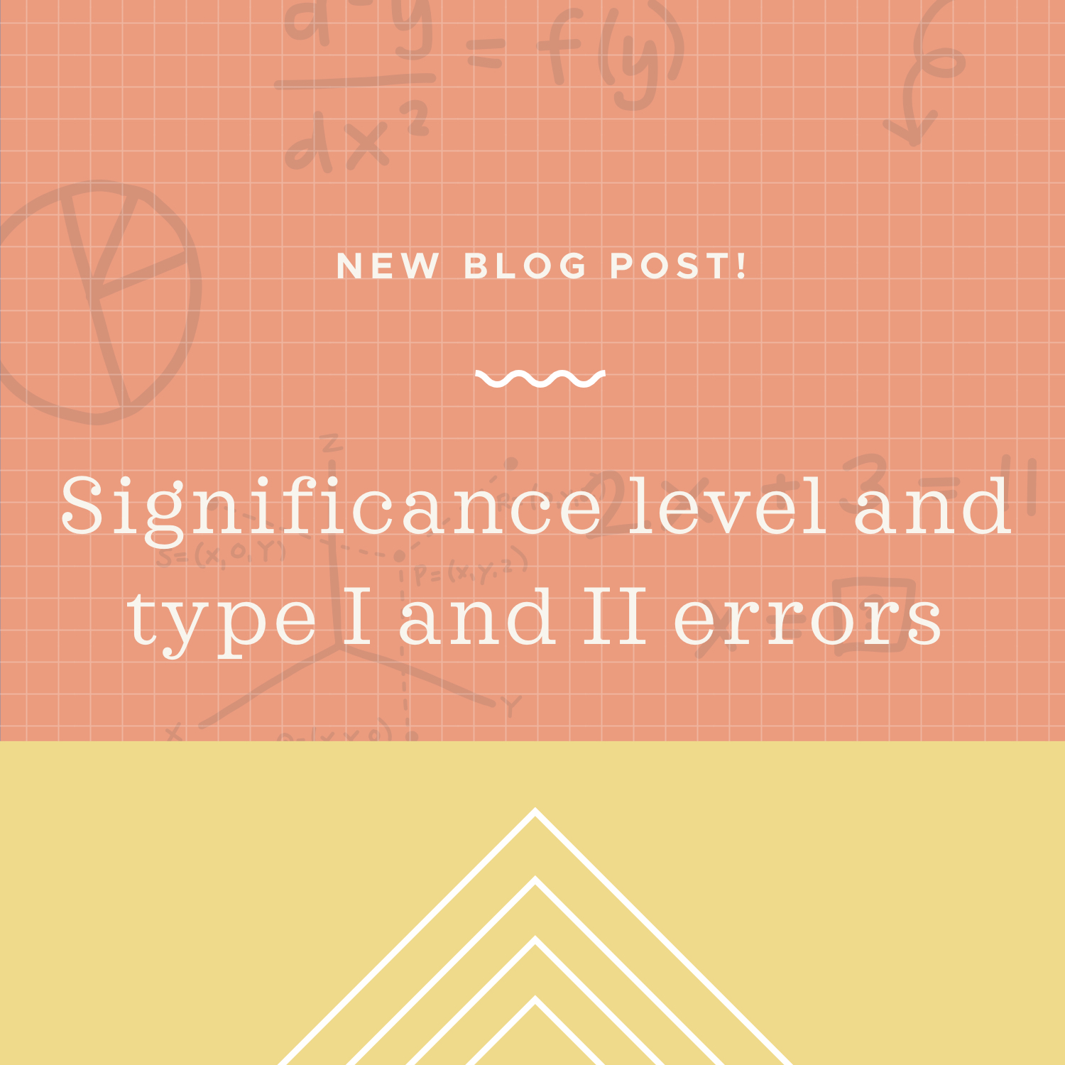 Significance level and type I and II errors blog post.jpeg