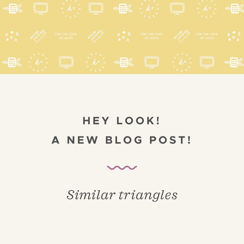Similar triangles blog post.jpeg