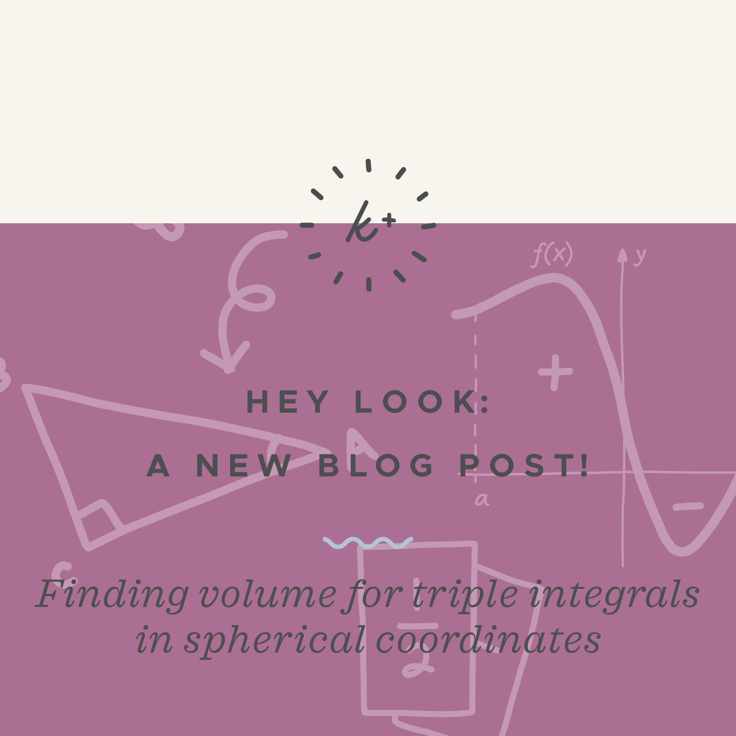 Finding volume for triple integrals in spherical coordinates blog post.jpeg