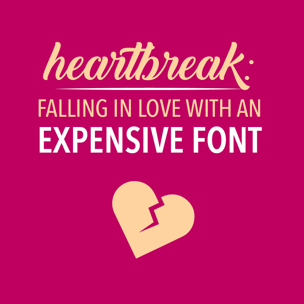 09_14_heartbreak_falling_in_love_with_an_expensive_font.png