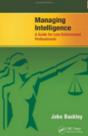 Managing Intelligence - A Guide for Law Enforcement Professionals