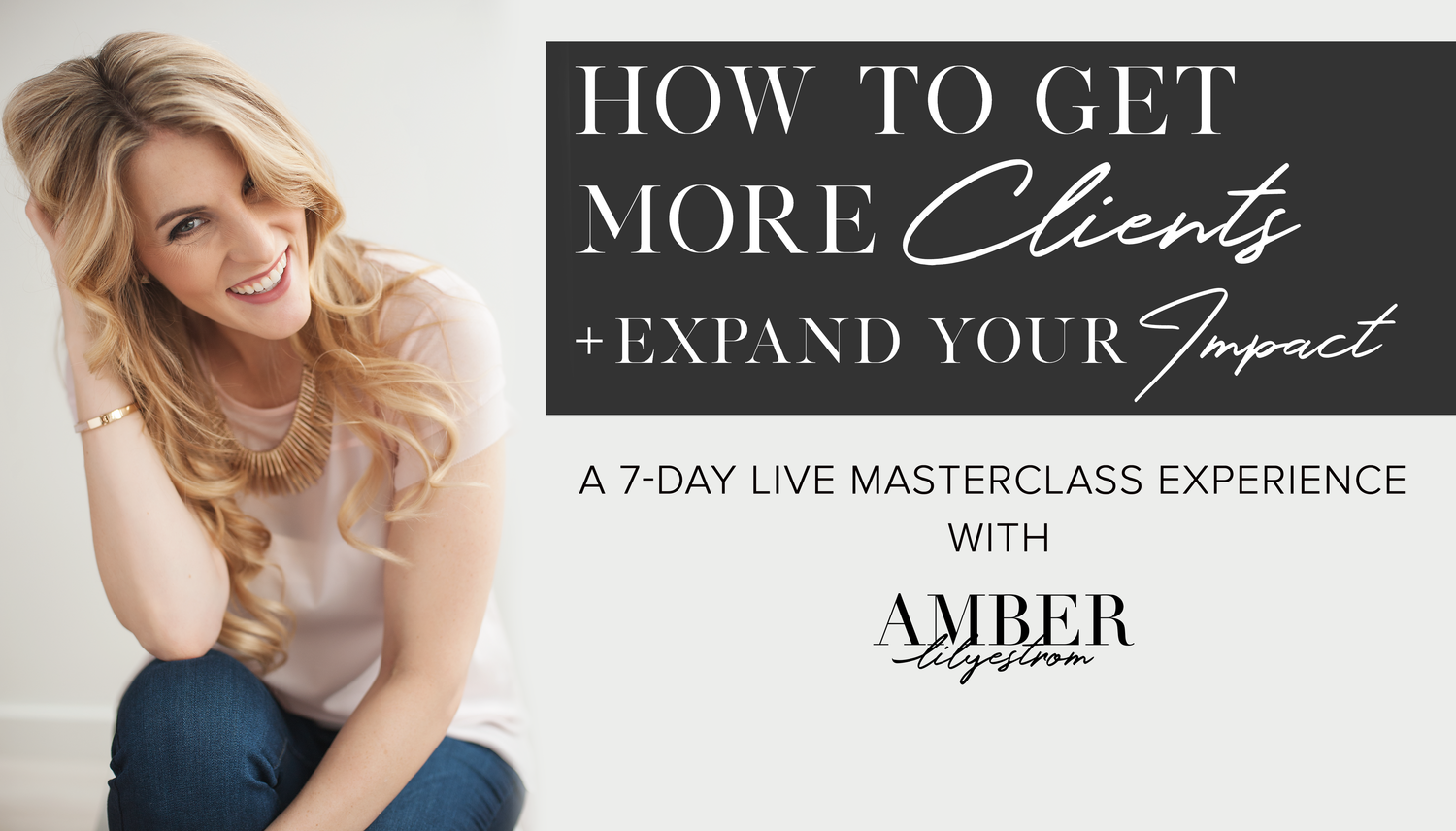 how-to-get-more-clients-masterclass-amber-lilyestrom2.png