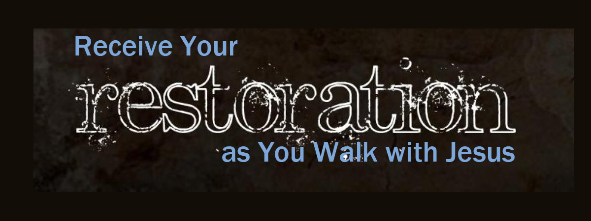 Receive Your Restoration.JPG