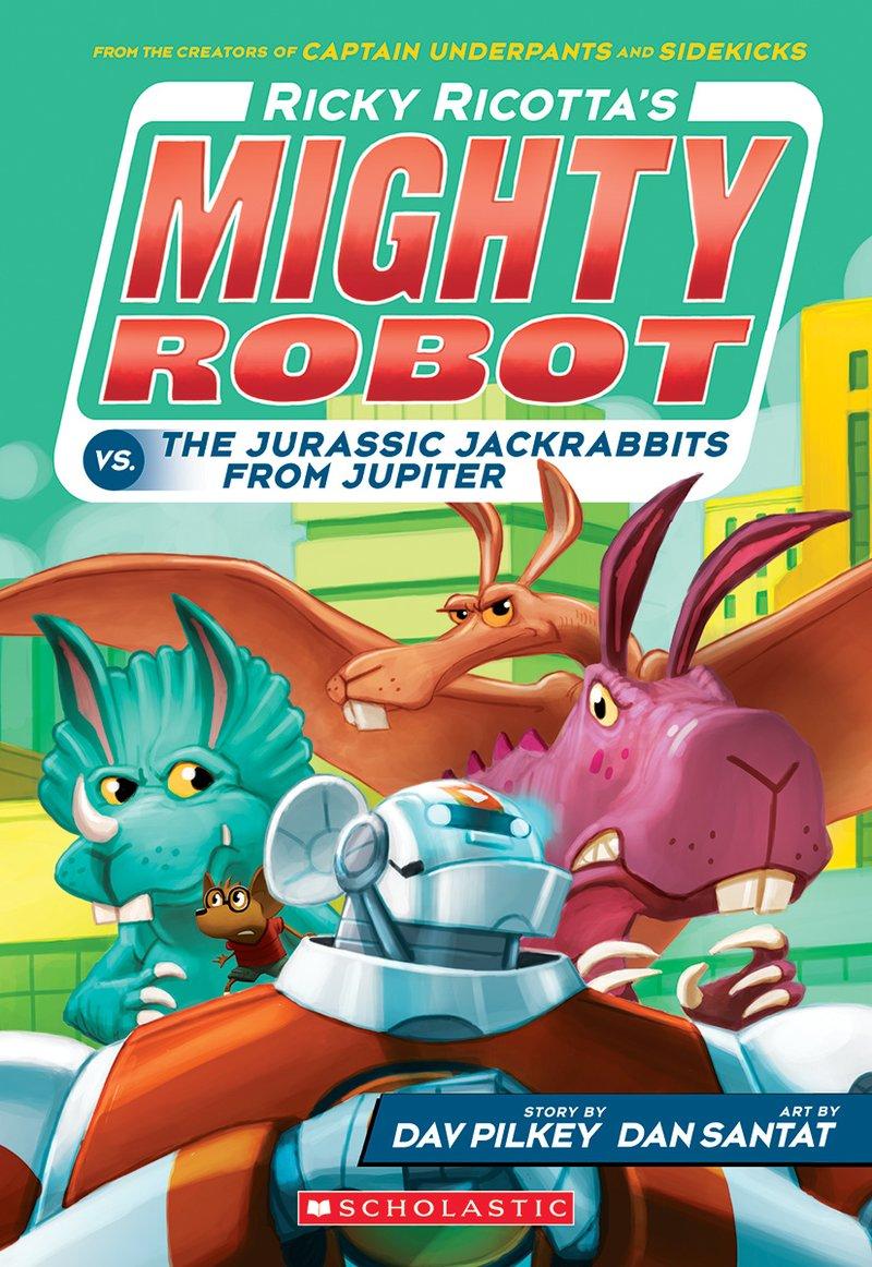 dav-pilkey-ricky-ricottas-mighty-robots-vs-jurassic-jackrabbits.jpg