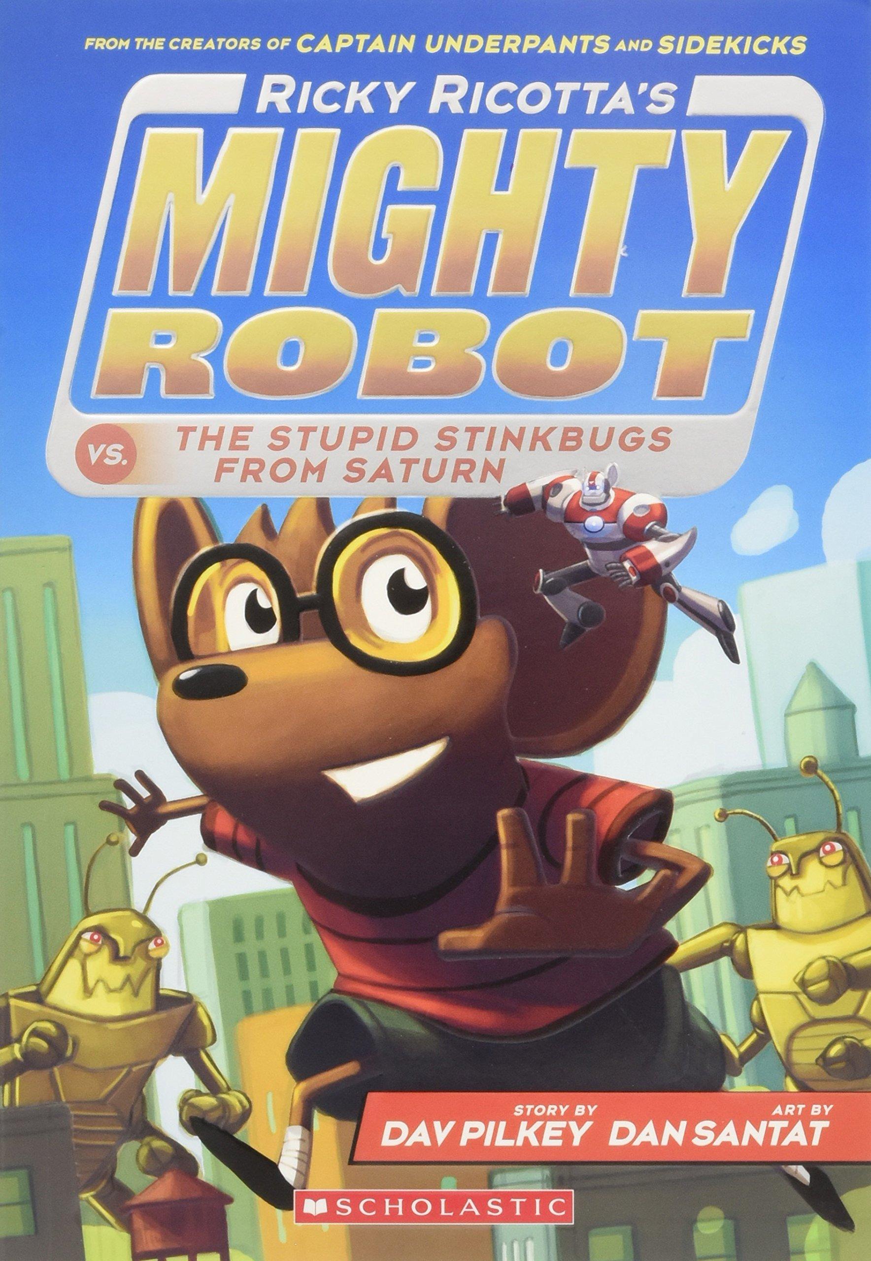 dav-pilkey-ricky-ricottas-mighty-robots-vs-stupid-stinkbugs.jpg