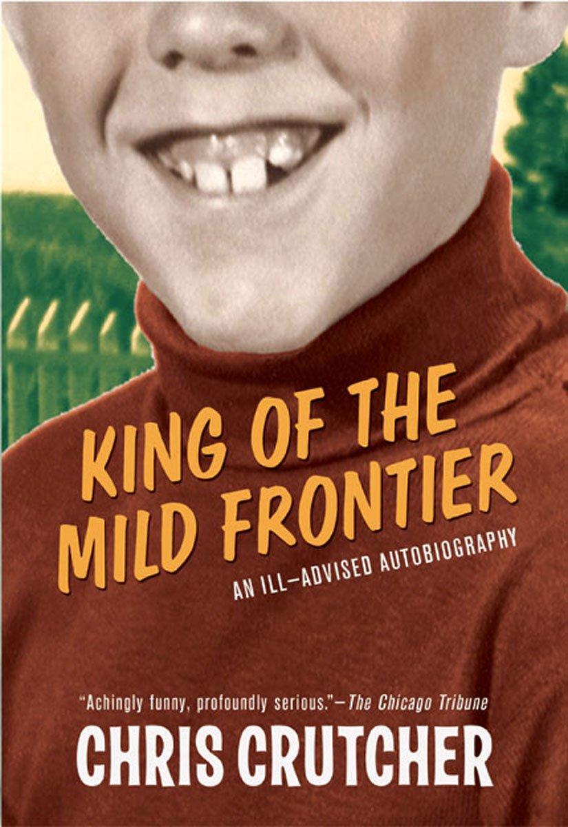 chris-crutcher-King_of_the_Mild_Frontier.jpg