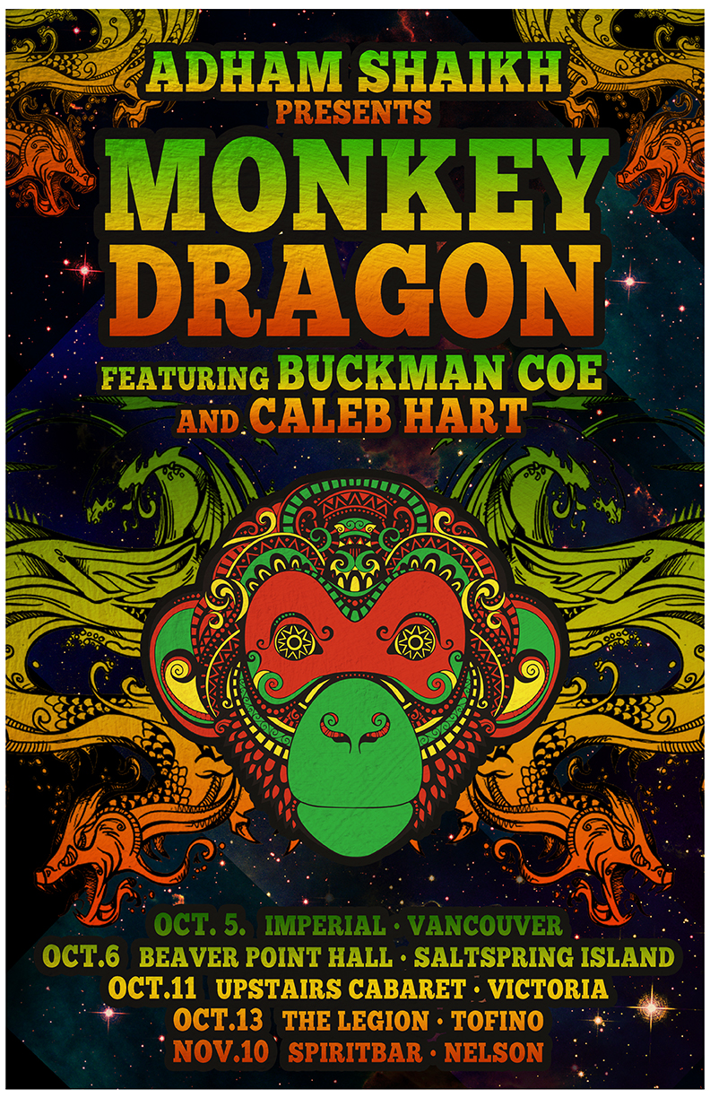 Adham Shaikh, Buckman Coe, and Caleb Hart team up to bring a night of unforgettable dub, soul, funk, and reggae grooves.   adham shaikh 's latest live-electronic project is MonkeyDragon and is a psychedelic collaboration with soul singer Buckman Coe, trombonist Andy Cakes, and often features guest horn players and freestylers.   Buckman Coe is releasing the first single from his next record 'Gathering Storm' at the launch of this tour, and celebrating with a hard-hitting soul & reggae band.   Caleb Hart has been carving a name out for himself with his blend of Island Soul and Roots Reggae with his band the Royal Youths as well as through many features and collaborations.  Check my  show page  for details on each show.