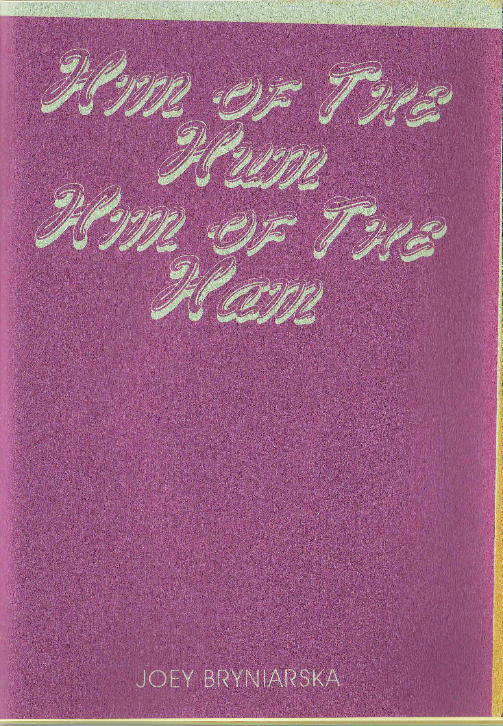 Accompanying Publication for Him of the Hum, Him of the Ham 2012