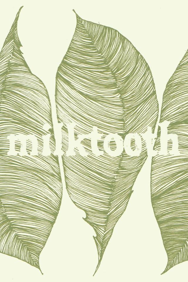 Milktooth